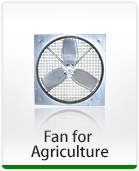 Fan for Agriculture